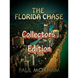 The Florida Chase: Collectors Edition ~ Paul Moxham