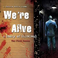 We're Alive: A Story of Survival - The First Season  by Kc Wayland Narrated by  Blackstone Audiobooks
