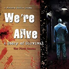 We're Alive: A Story of Survival - The First Season Radio/TV Program Auteur(s) : Kc Wayland Narrateur(s) :  Blackstone Audiobooks