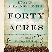 Forty Acres | [Dwayne Alexander Smith]