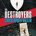 The Destroyers: A Novel Hörbuch von Christopher Bollen Gesprochen von: Graham Halstead