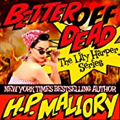Better Off Dead: Lily Harper, Book 1 | [H. P. Mallory]