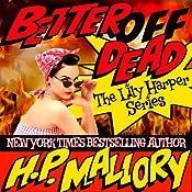Better Off Dead: Lily Harper, Book 1 | [H. P. Mallory]