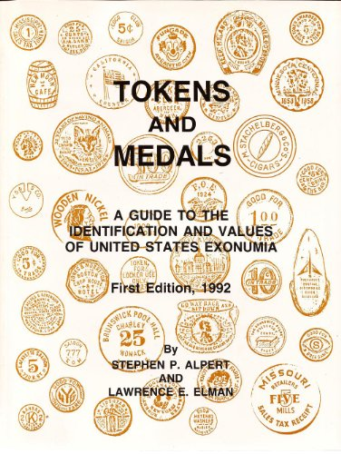 Tokens and medals: A guide to the identification and values of United States exonumia