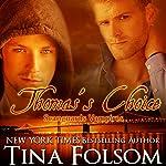 Thomas's Choice: Scanguards Vampires, Book 8 | Tina Folsom