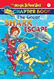 The Great Shark Escape (The Magic School Bus Chapter Book, No. 7) (0439204216) by Jennifer Johnston