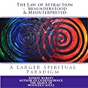 The Law of Attraction - Misunderstood & Misinterpreted Audiobook by Robert Burney Narrated by Don Baarns