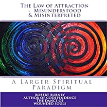 The Law of Attraction - Misunderstood & Misinterpreted (       UNABRIDGED) by Robert Burney Narrated by Don Baarns