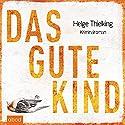 Das gute Kind Hörbuch von Helge Thielking Gesprochen von: Ursula Berlinghof