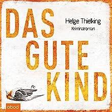 Das gute Kind (       ungekürzt) von Helge Thielking Gesprochen von: Ursula Berlinghof