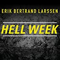Hell Week: Seven Days to Be Your Best Self Audiobook by Erik Bertrand Larssen Narrated by Shaun Grindell