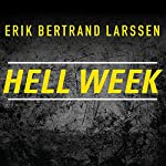 Hell Week: Seven Days to Be Your Best Self | Erik Bertrand Larssen