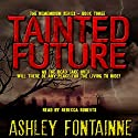 Tainted Future: The Rememdium Series, Book 3 Audiobook by Ashley Fontainne Narrated by Rebecca Roberts