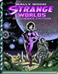 Wally Wood: Strange Worlds of Science...