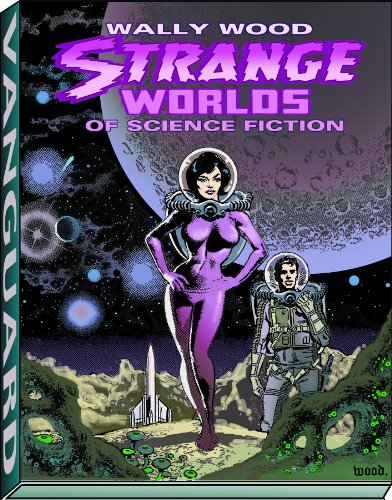 STRANGE WORLDS OF SCIENCE FICTION  HC (Vanguard Wally Wood Classics)