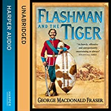 Flashman and the Tiger: The Flashman Papers, Book 12 (       UNABRIDGED) by George MacDonald Fraser Narrated by Colin Mace