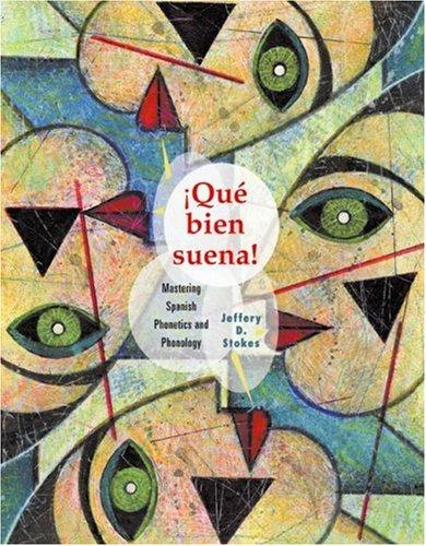 Que Bien Suena: Mastering Spanish Phonetics and Phonology