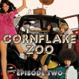 Cornflake Zoo Episode Two