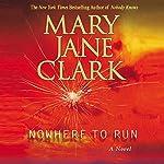Nowhere to Run | Mary Jane Clark
