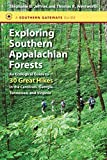 img - for Exploring Southern Appalachian Forests: An Ecological Guide to 30 Great Hikes in the Carolinas, Georgia, Tennessee, and Virginia (Southern Gateways Guides) book / textbook / text book