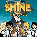 Shine #4: Renegades (       UNABRIDGED) by William Bernhardt Narrated by Lara Wells