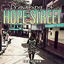 Dreaming of Hope Street (       UNABRIDGED) by Eder Holguin Narrated by Winston Rowlands