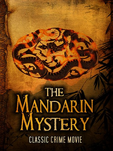 The Mandarin Mystery: Classic Crime Movie
