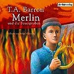 Merlin und die Feuerproben (Folge 3) | T.A. Barron