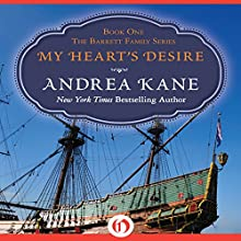 My Heart's Desire: The Barrett Family, Book 1 (       UNABRIDGED) by Andrea Kane Narrated by Lottie Lush
