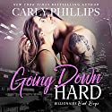 Going Down Hard Audiobook by Carly Phillips Narrated by Sophie Eastlake