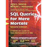 SQL Queries for Mere Mortals: A Hands-On Guide to Data Manipulation in SQL (2nd Edition) ~ Michael J. Hernandez