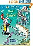 Hark! A Shark!: All About Sharks (Cat...