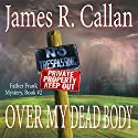 Over My Dead Body: Father Frank Mysteries, Book 2 Audiobook by James R. Callan Narrated by Jonathan Mumm
