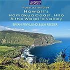 Hawaii's Hamakua Coast, Hilo & the Waipi'o Valley: Travel Adventures Hörbuch von Jen Reeder, Bryan Fryklund Gesprochen von: Sandra Parker