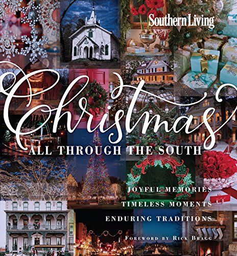 Southern Living Christmas All Through The South: Joyful Memories, Timeless Moments, Enduring Traditions (Christmas Memories With Recipes compare prices)