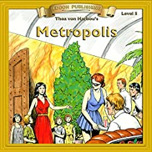 Metropolis: Bring the Classics to Life Audiobook by Thea von Harbou Narrated by  Iman