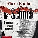 Der Schock (       ungekürzt) von Marc Raabe Gesprochen von: Sascha Rotermund