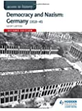 Access to History: Democracy and Nazism: Germany 1918-45