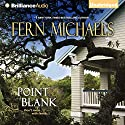 Point Blank: Sisterhood Series, Book 26 (       UNABRIDGED) by Fern Michaels Narrated by Laural Merlington