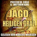 Die Jagd nach dem Heiligen Gral [The Hunt for the Holy Grail]: Die Reliquienjäger 1 [The Relics Hunter 1] Audiobook by Preston William Child, Matthew King Narrated by Marcus Micksch