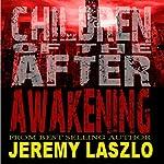 Children of the After, Book 1: Awakening | Jeremy Laszlo