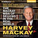 The Mackay MBA of Selling in The Real World Audiobook by Harvey Mackay Narrated by Tim Wheeler