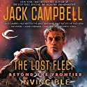 Invincible: The Lost Fleet: Beyond the Frontier, Book 2 (       UNABRIDGED) by Jack Campbell Narrated by Christian Rummel