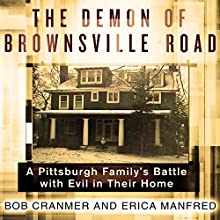 The Demon of Brownsville Road: A Pittsburgh Family's Battle with Evil in Their Home (       UNABRIDGED) by Bob Cranmer, Erica Manfred Narrated by Michael Prichard