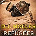 The Remaining: Refugees (       UNABRIDGED) by D. J. Molles Narrated by Christian Rummel