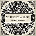 Atonement of Blood: A Mystery of Ancient Ireland (       UNABRIDGED) by Peter Tremayne Narrated by Caroline Lennon