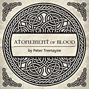 Atonement of Blood: A Mystery of Ancient Ireland | Peter Tremayne