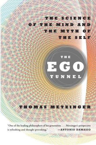 The Ego Tunnel: The Science of the Mind and the Myth of the Self: Thomas Metzinger: 9780465020690: Amazon.com: Books