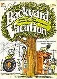 Backyard vacation: Outdoor fun in your own neighborhood (0316336858) by Haas, Carolyn
