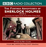 Bert Coules The Further Adventures of Sherlock Holmes: v. 2 (BBC Radio Collection)